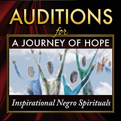 Auditions for A Journey of Hope